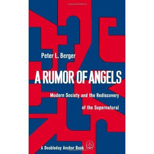 A Rumor of Angels: Modern Society and the Rediscovery of the Supernatural - intl