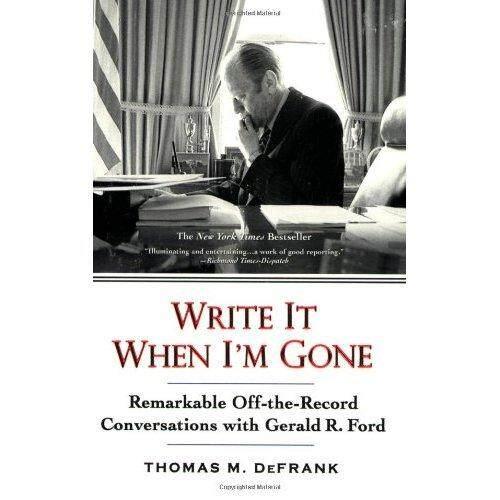 Menulisnya Ketika Aku Pergi: Remarkable Mati-The-Merekam Percakapan dengan Gerald R. ford-Internasional