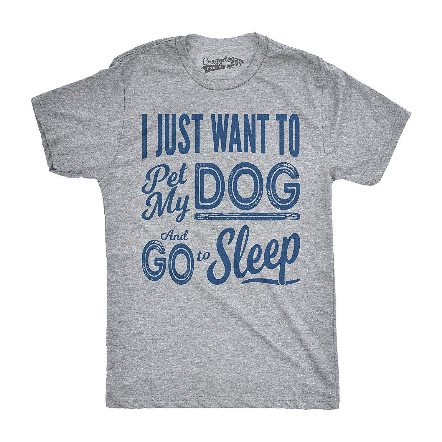 Crazy Dog T-Shirts Mens I Just Want To Pet My Dog and Go To