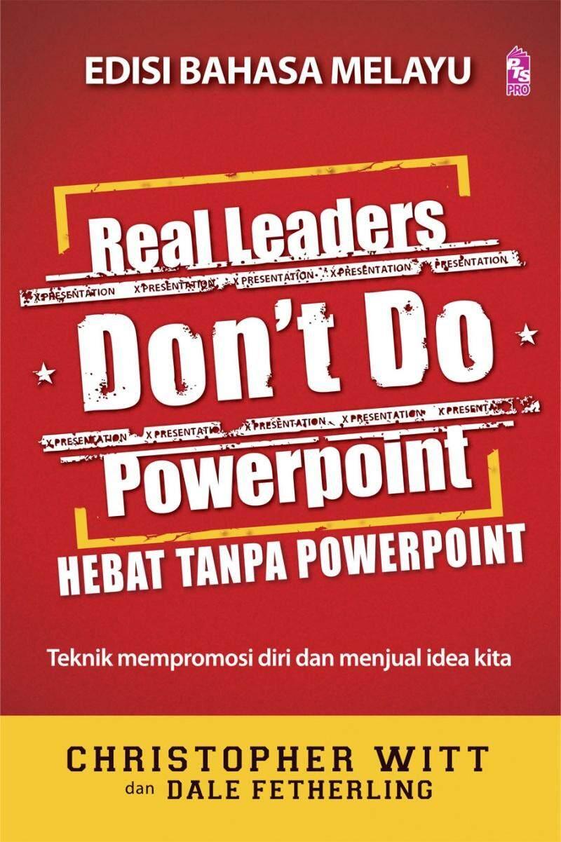 Real Leaders Dont Do PowerPoint (Edisi Bahasa Melayu)