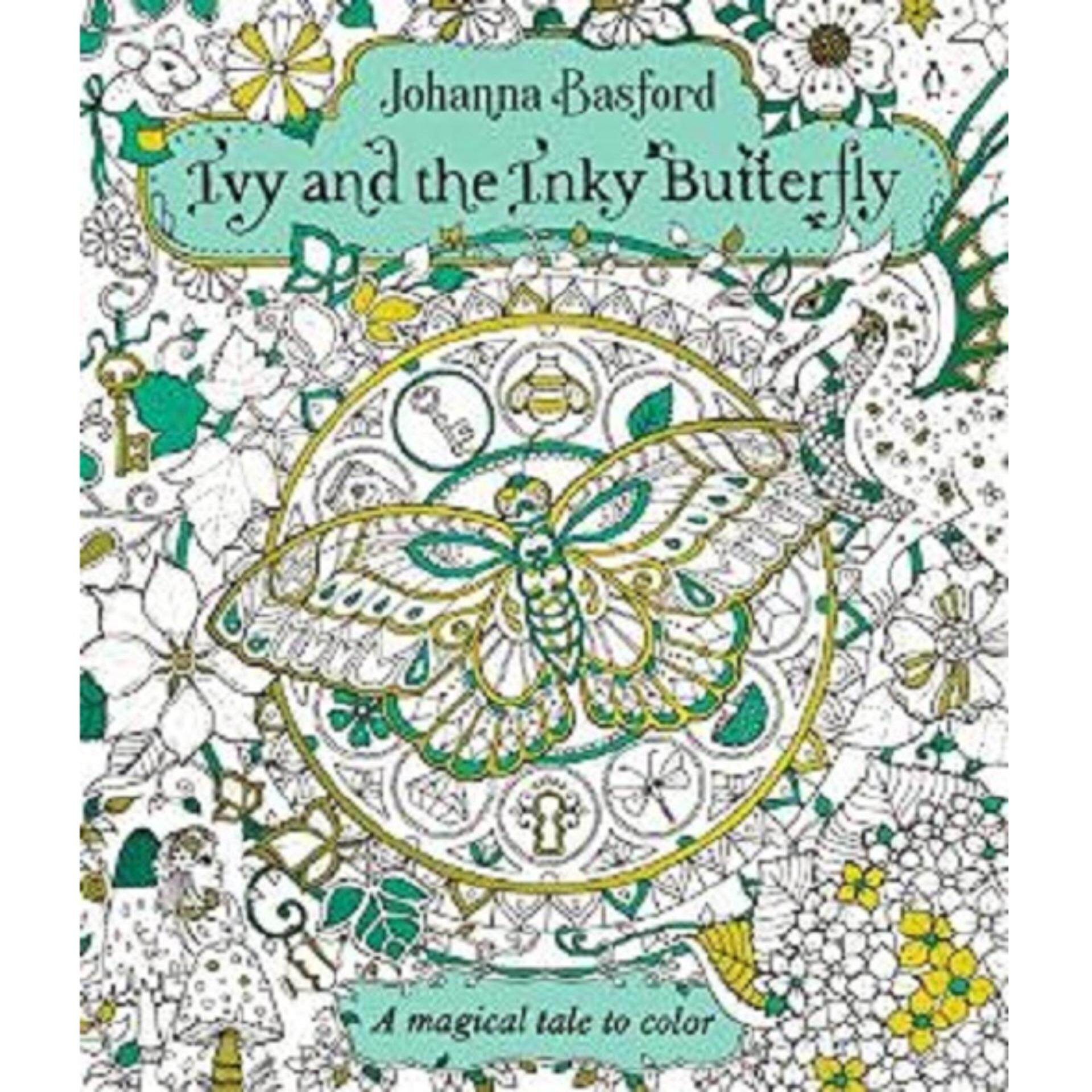 Ivy and the Inky Butterfly: A Magical Tale to Color  ISBN : 9780143130925 By Author Basford, Johanna