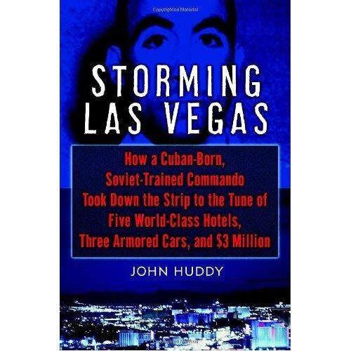 Menyerbu Las Vegas: bagaimana Kuba Lahir Soviet Terlatih Commando Menurunkan Strip untuk Lagu Lima Dunia hotel Kelas Tiga Mobil Lapis Baja dan Jutaan Dolar-Internasional