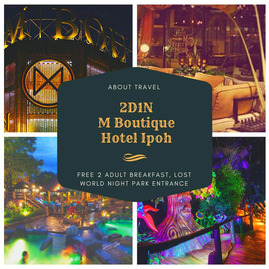 [Hotel Stay/Package] 2D1N M Boutique Hotel FREE 2 Adults Breakfast + Sunway Lost World Tambun Night Park (Ipoh)