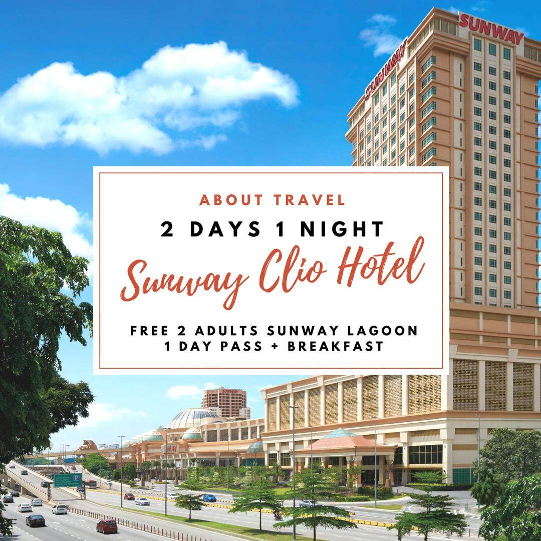[Hotel Stay/Package] 2D1N Sunway Clio Hotel FREE 2 Adults Sunway Lagoon Water Theme Park 1 Day Pass + Breakfast (Petaling Jaya)