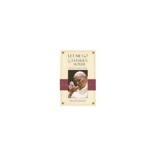 Biarkan Aku Pergi Ke Rumah Ayah: John Paul II Kekuatan Dalam Kelemahan-Internasional