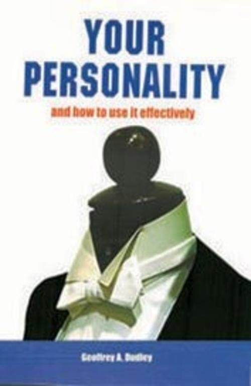 Your Personality and How To Use it Effectively
