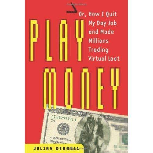 Uang Bermain: atau Bagaimana Aku Berhenti Pekerjaan dan Dibuat Jutaan Sebelumnya Virtual Loot-Internasional