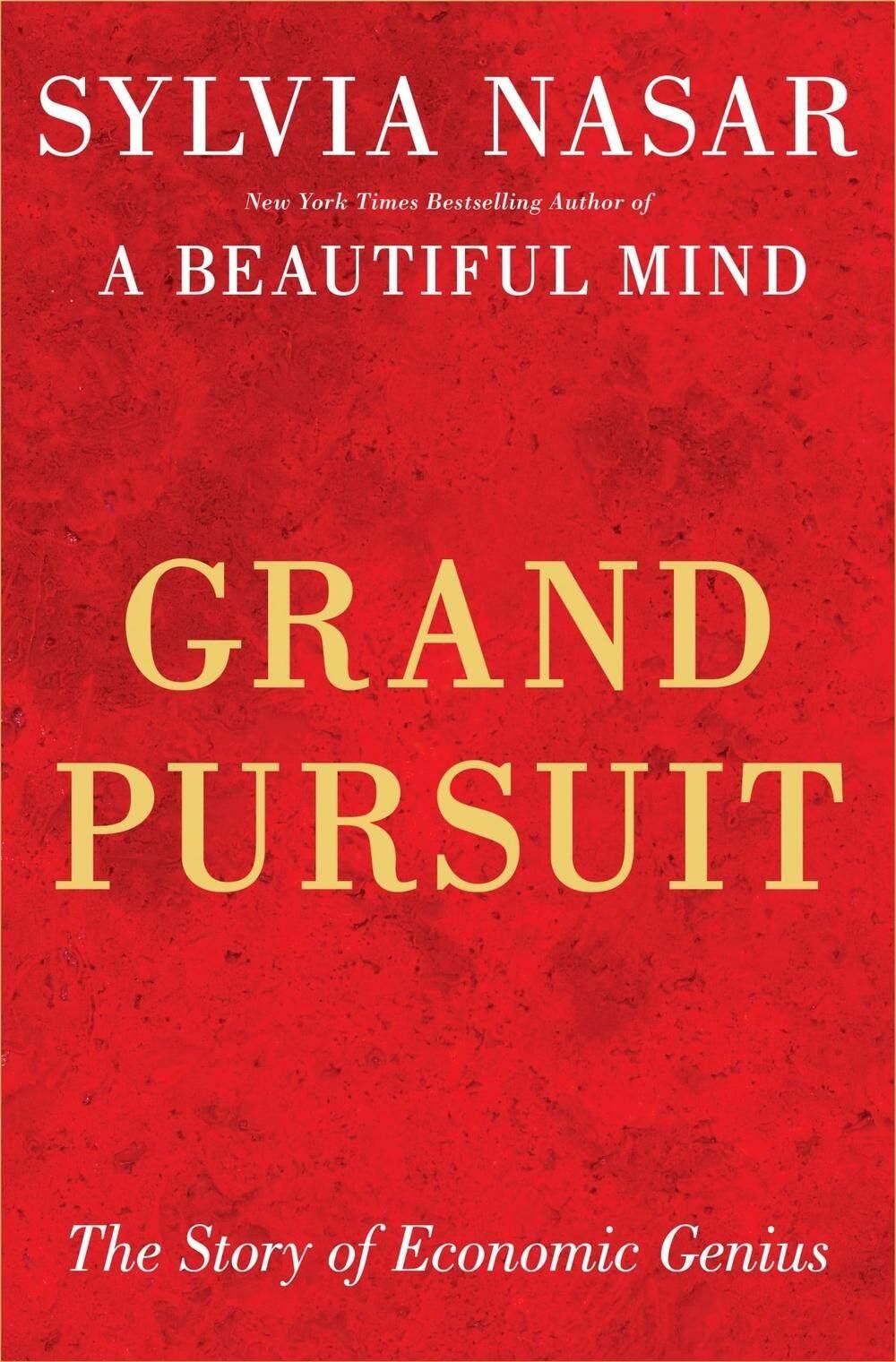 Grand Pursuit The Story of Economic Genius