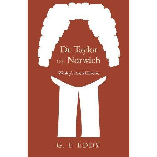 Dr. Taylor dari Norwich: Wesleys Lengkungan Heretic-Internasional