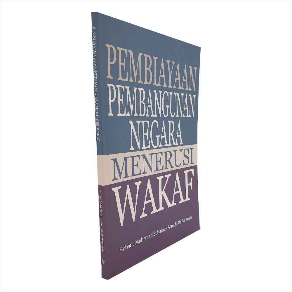 Pembiayaan Pembangunan Negara Menerusi Wakaf. Ditulis oleh Farhana Mohamad Suhaimi dan Asmak Ab Rahman. Diterbitkan oleh Penerbit Universiti Malaya
