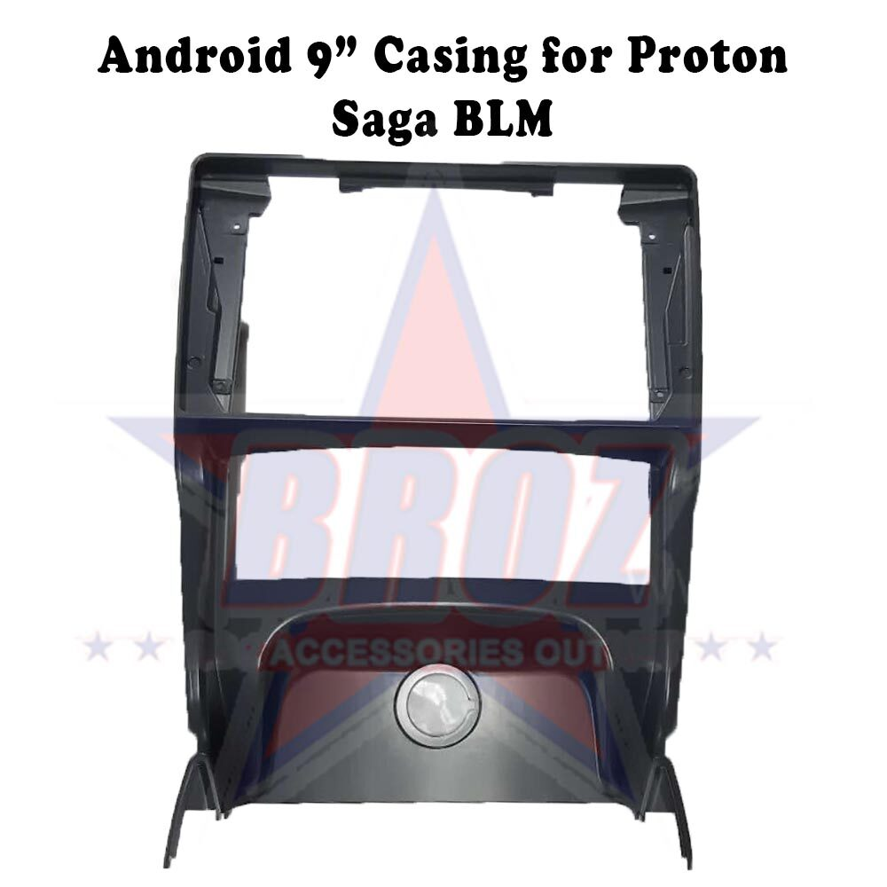 9 inches Car Android Player Casing for Saga BLM