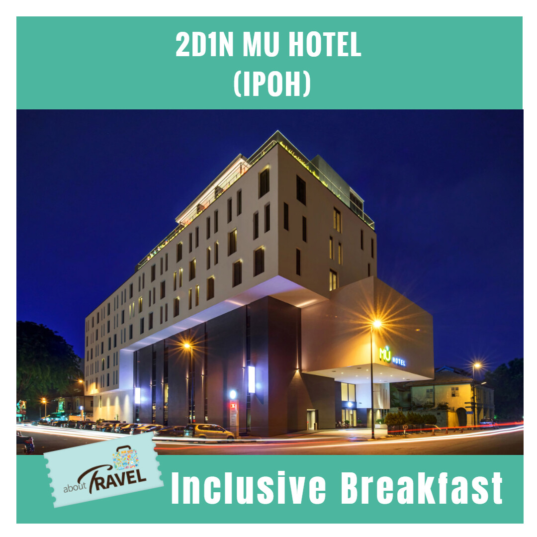[Hotel Stay/Package] 2D1N MU Hotel Ipoh FREE Breakfast (Ipoh)