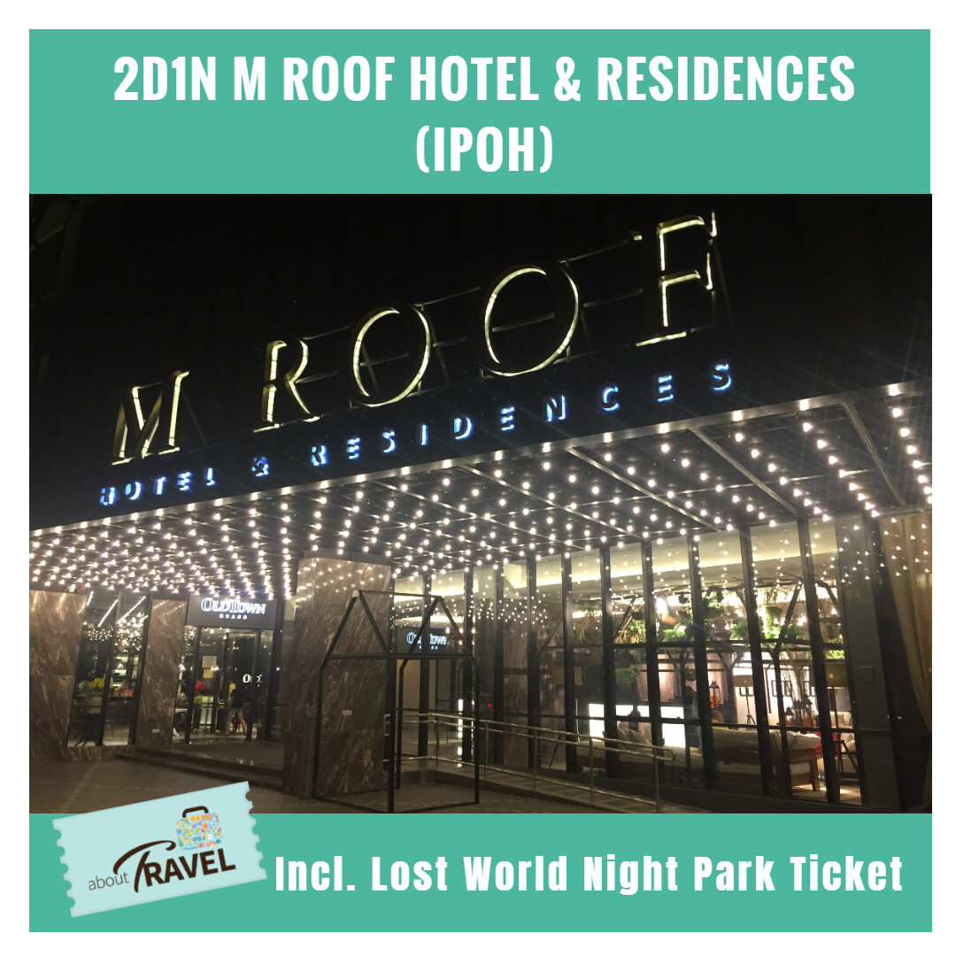 [Hotel Stay/Package] 2D1N M Roof Hotel & Residence FREE Sunway Lost World of Tambun Hot Spring Night Park Entrance Ticket + Breakfast (Ipoh)