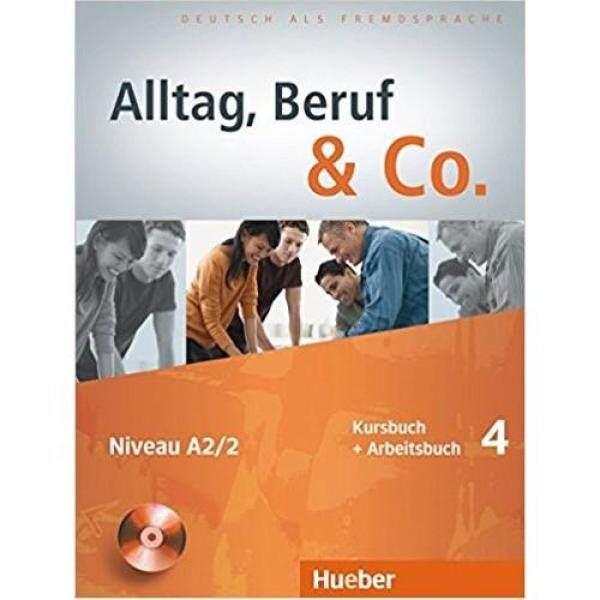Alltag, Beruf & Co. 4 Kursbuch + Arbeitsbuch Mit Audio-Cd Zum Arbeitsbuch * pre order * pre order