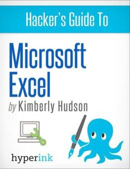 Harga Hacker's Guide To Microsoft Excel (How To Use Excel, Shortcuts, Modeling, Macros, and more) (eBook)
