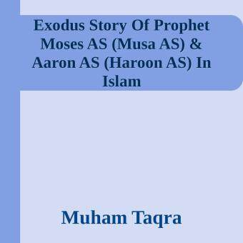 Harga Exodus Story Of Prophet Moses AS (Musa AS) & Aaron AS (Haroon AS) In Islam (eBook)