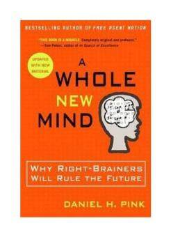 Harga A Whole New Mind: Why Right-Brainers Will Rule the Future