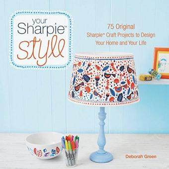 Harga Your Sharpie Style: 75 Original Sharpie Craft Projects to Design Your Home and Your Life