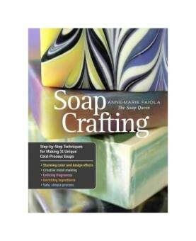 Harga Soap Crafting: Step-By-Step Techniques for Making 31 Unique Cold-Process Soaps