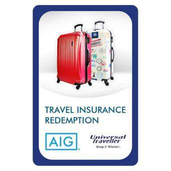 REDEMPTION Universal Traveller - AIG Travel Insurance Asia