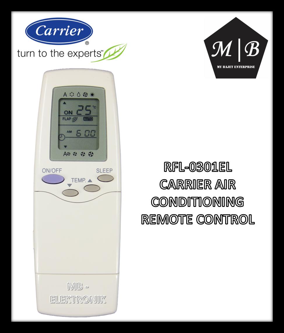 {ORIGINAL} CARRIER AIR CONDITIONING / AIRCOND / AIR COND REMOTE CONTROL RFL-0301EL RFL-0301E RFL-0701KA RFL-0601NPLEXHL RFL-0303EH REL-0601EL REL-0301EL