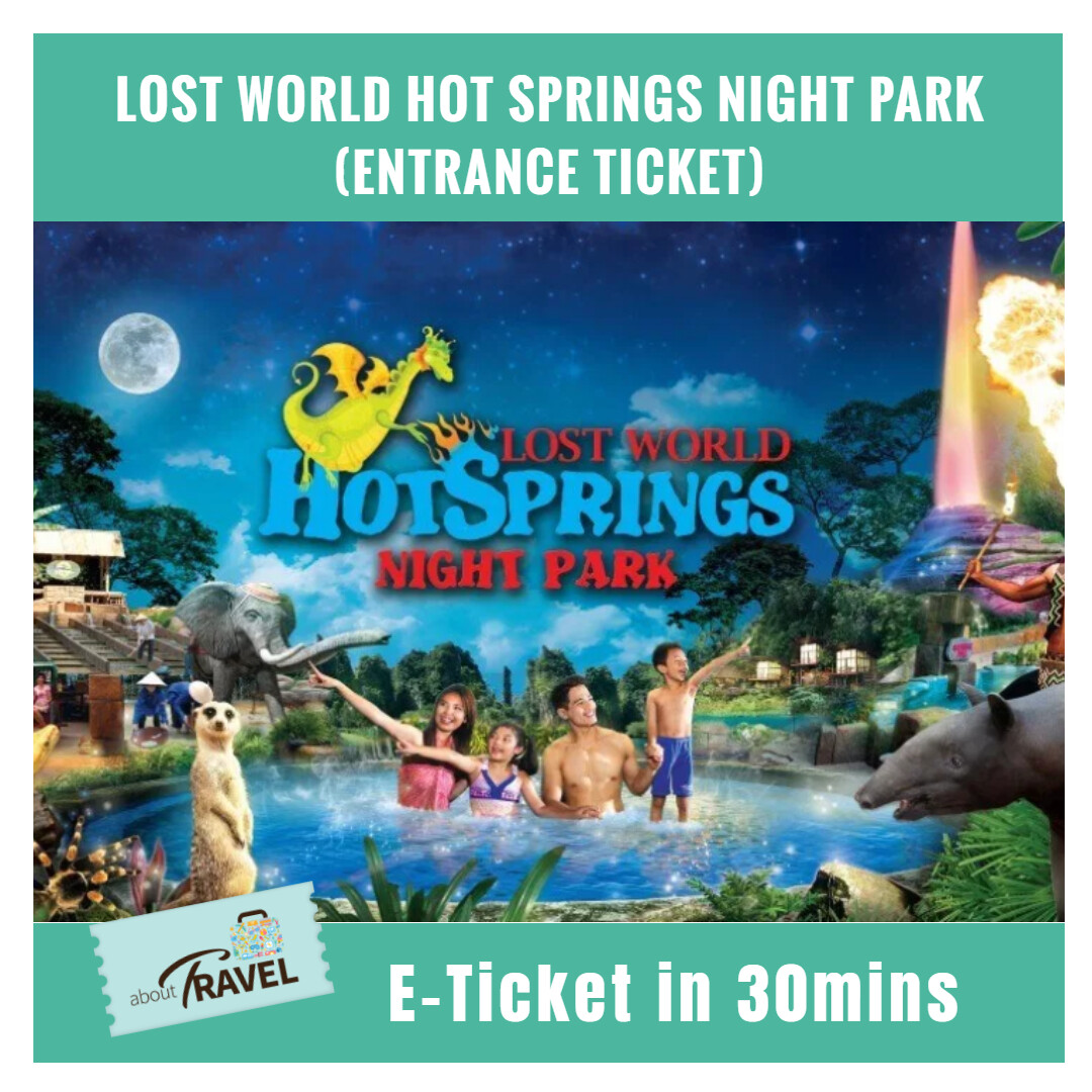 [Theme Park] Sunway Lost World of Tambun Hot Spring Night Park Entrance Ticket - Child (Ipoh)