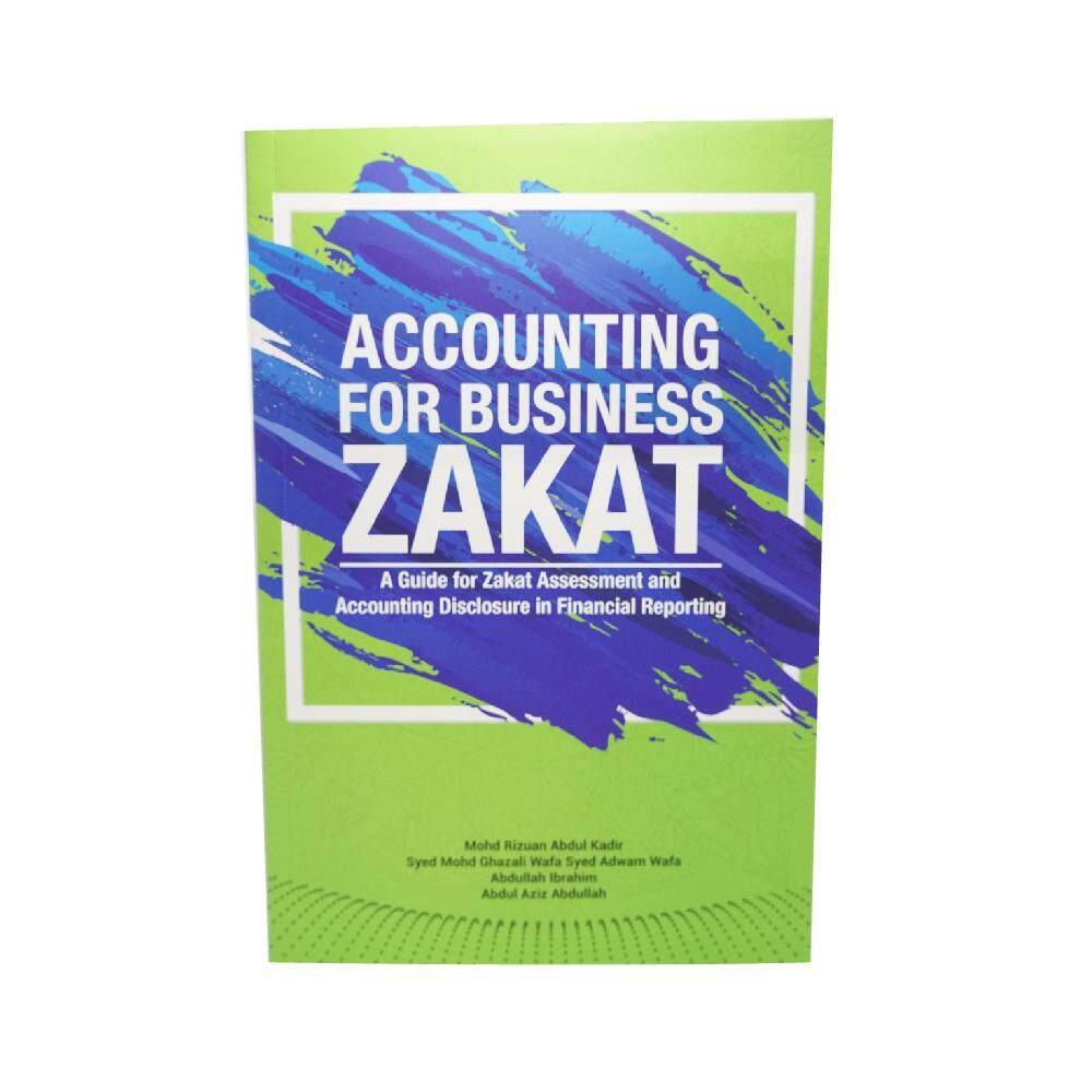 Accounting For Business Zakat oleh Mohd Rizuan Abdul Kadir, Syed Mohd Ghazali Wafa Syed Adwan Wafa, Abdullah Ibrahim, Abdul Aziz Abdullah - PENERBIT UNISZA