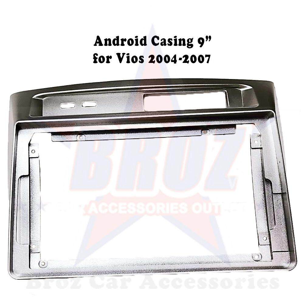 9 inches Car Android  Player Casing Vios 2004 - 2007