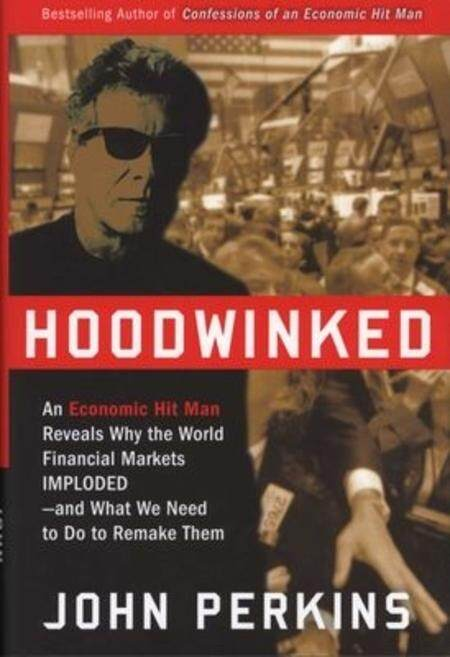 Hooodwinked: An Economic Hit Man