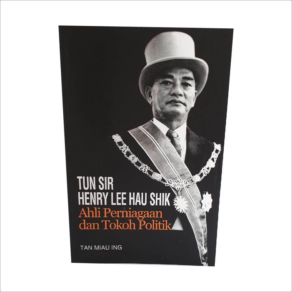 Tun Sir Henry Lee Hau Shik Ahli Peniagaan dan Tokoh Politik. Ditulis oleh Tan Miau Ing dan diterbitkan oleh Penerbit Universiti Malaya