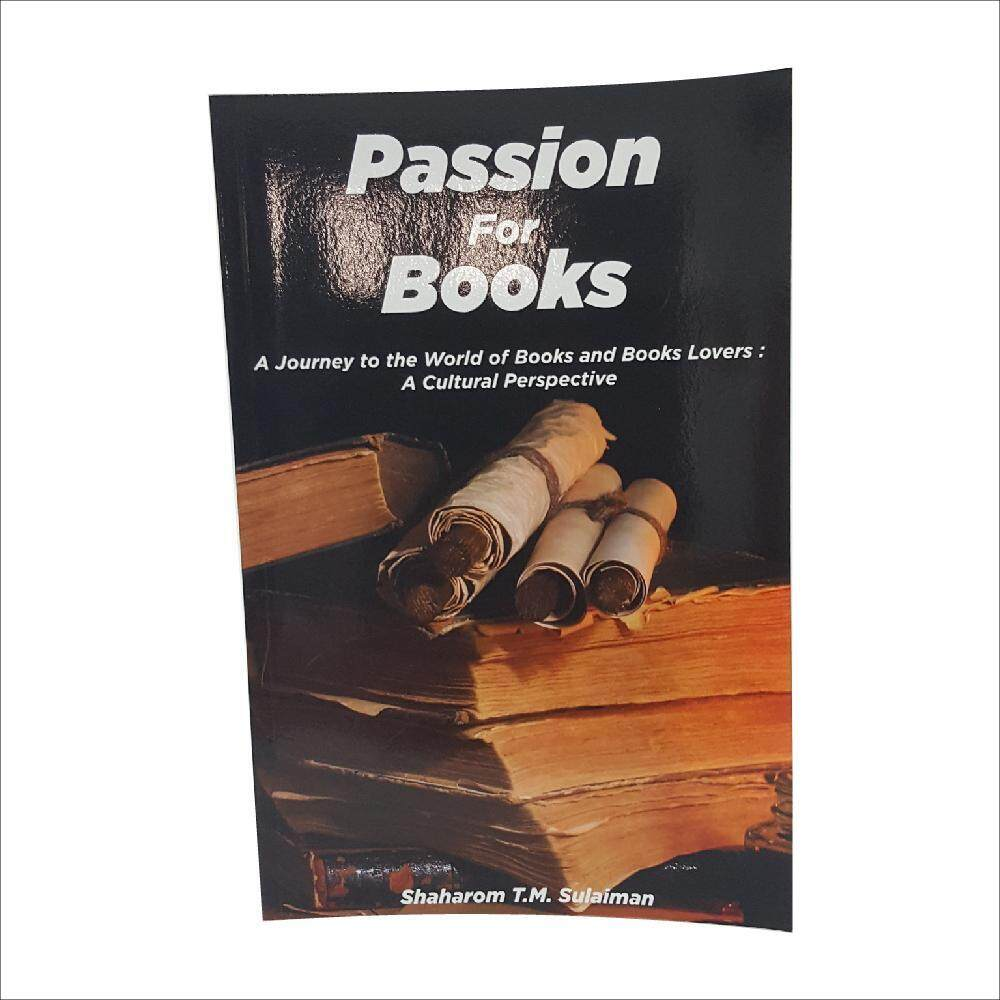 Passion for Books - A Journey to the World of Books and Books Lovers : A Cultural Perspective oleh Shaharom T.M. Sulaiman - IM BOOKS EVERYTHING