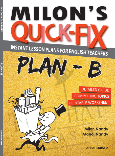 Milon's Quick Fix: Plan-B (Instant Lesson Plans For English Teachers)
