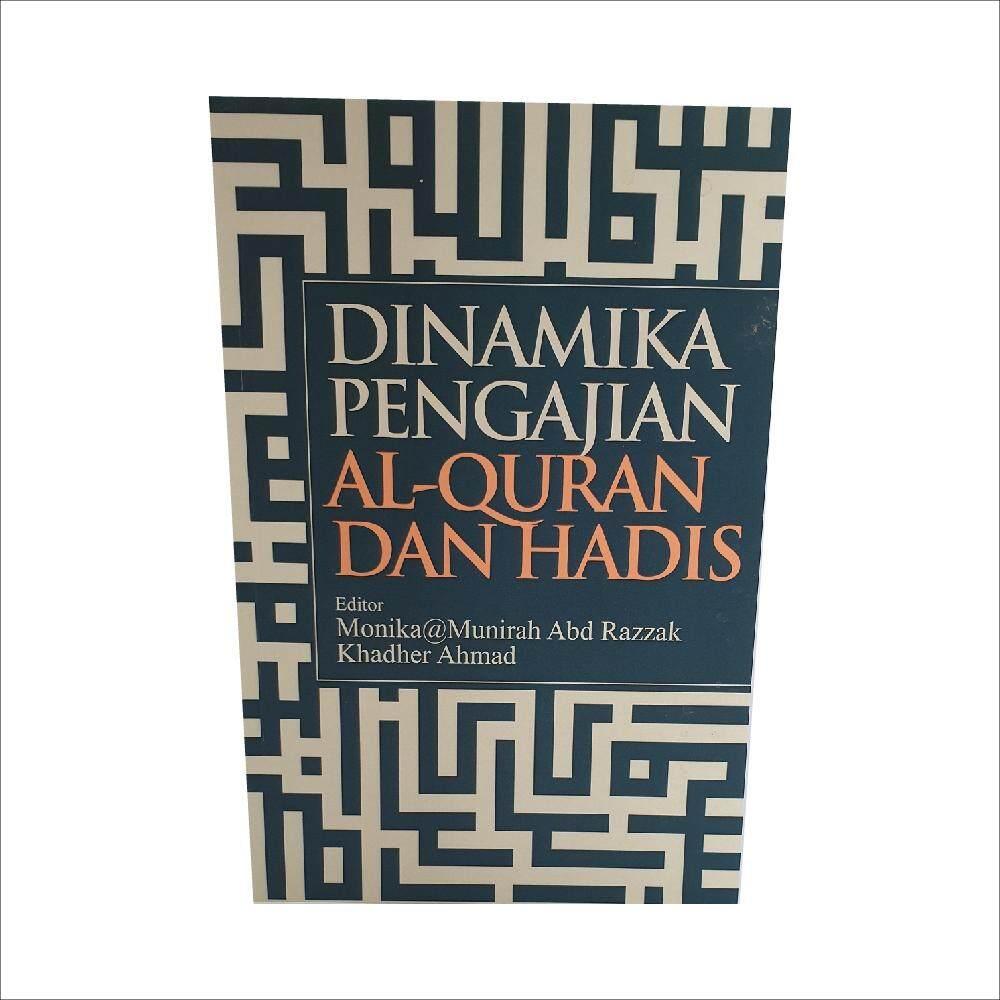 Dinamika Pengajian Al-Quran dan Hadis. Editor ialah Monika@Munirah Abd Razak dan Khadher Ahmad. Diterbitkan oleh Penerbit Universiti Malaya