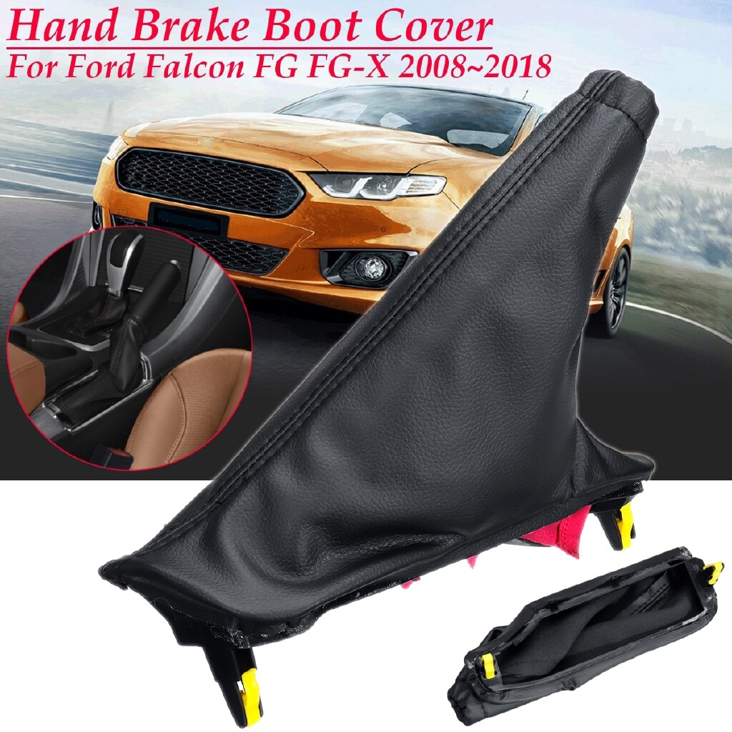 Steering, Seats & Gear Knobs - Hand Brake Boot Cover For For Ford Falcon FG FG-X FGX 08-18 XR6 Sprint Turbo XR8 - Car Replacement Parts