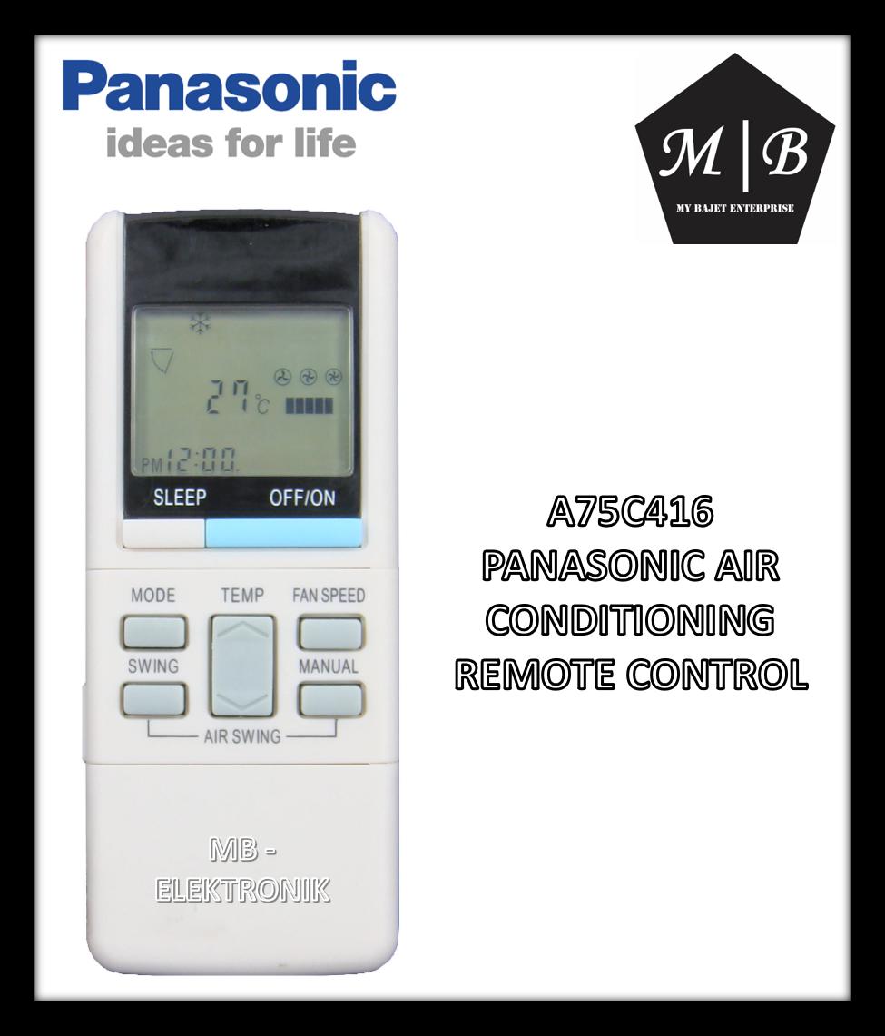 PANASONIC AIR CONDITIONING / AIRCOND / AIR COND REMOTE CONTROL A75C416 A75C973 A75C640 A75C739 A75C398 A75C374