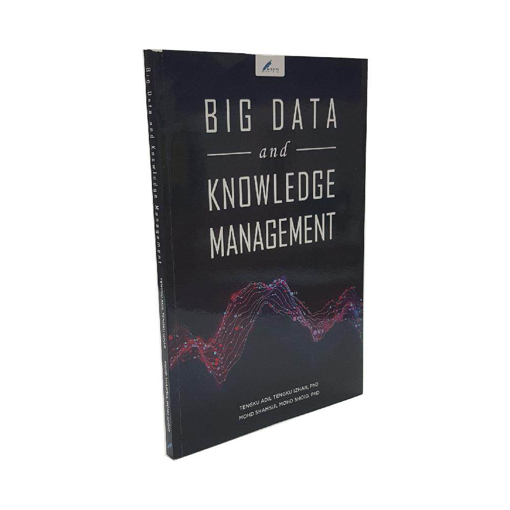 Big Data and Knowledge Management oleh Tengku Adil Tengku Izhar dan Mohd Shamsul Mohd Shoid - IM BOOKS EVERYTHING