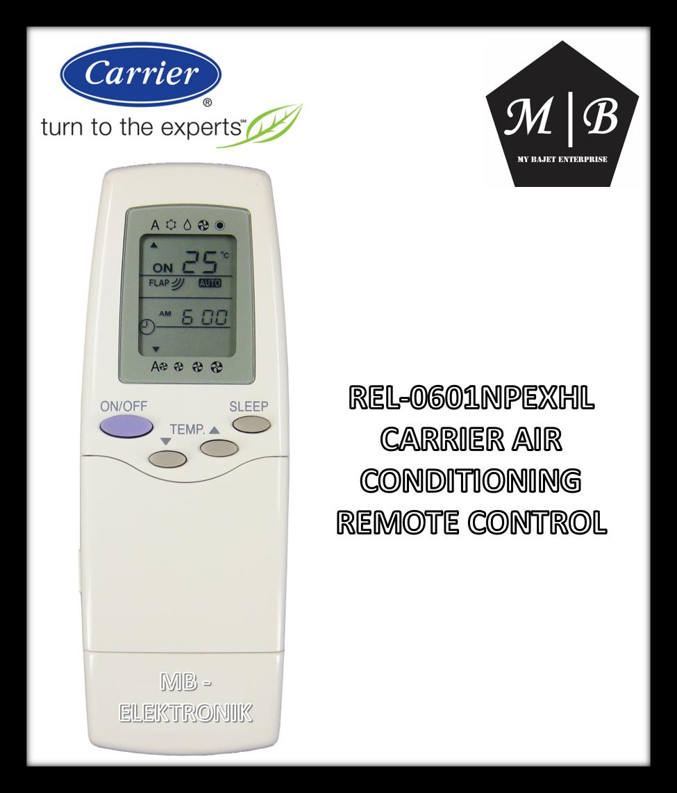 {ORIGINAL} CARRIER AIR CONDITIONING / AIRCOND / AIR COND REMOTE CONTROL REL-0601NPEXHL REL-0601E REL-0601AL REL-0301E REL-0601ML RFL-0601EHL RFL-0601AL RFL-0601A