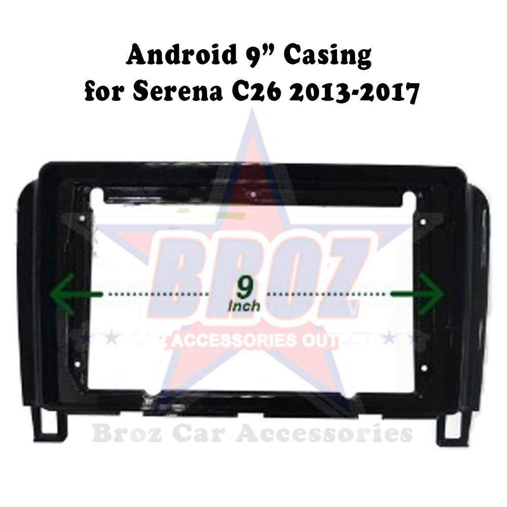9 inches Car Android  Player Casing Serena C26 2013 - 2017