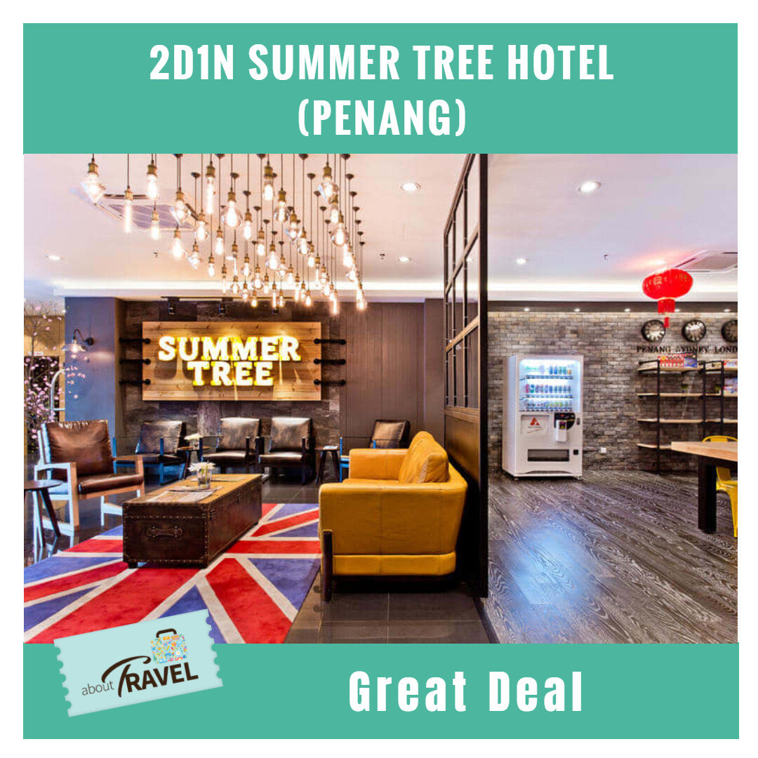 [Hotel Stay/Package] 2D1N Summer Tree Hotel (Penang)
