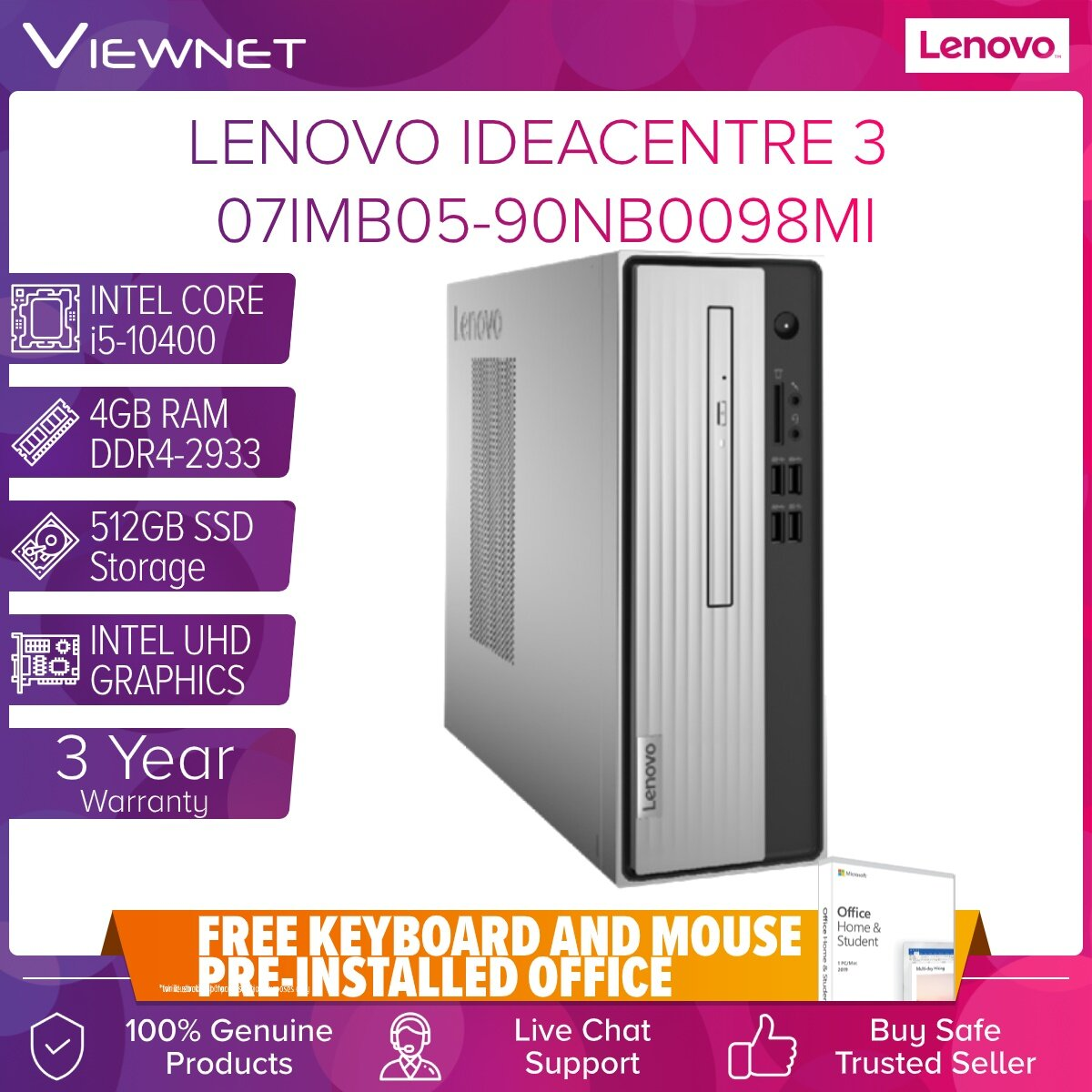 LENOVO IDEACENTER Desktop 07IMB05-90NB0098MI INTEL CORE I5-10400 4GB DDR4 512GB SSD DVDRW INTEL HD KB+MSE PRE-LOADED OFFICE H&S  3 Years Warranty Onsite