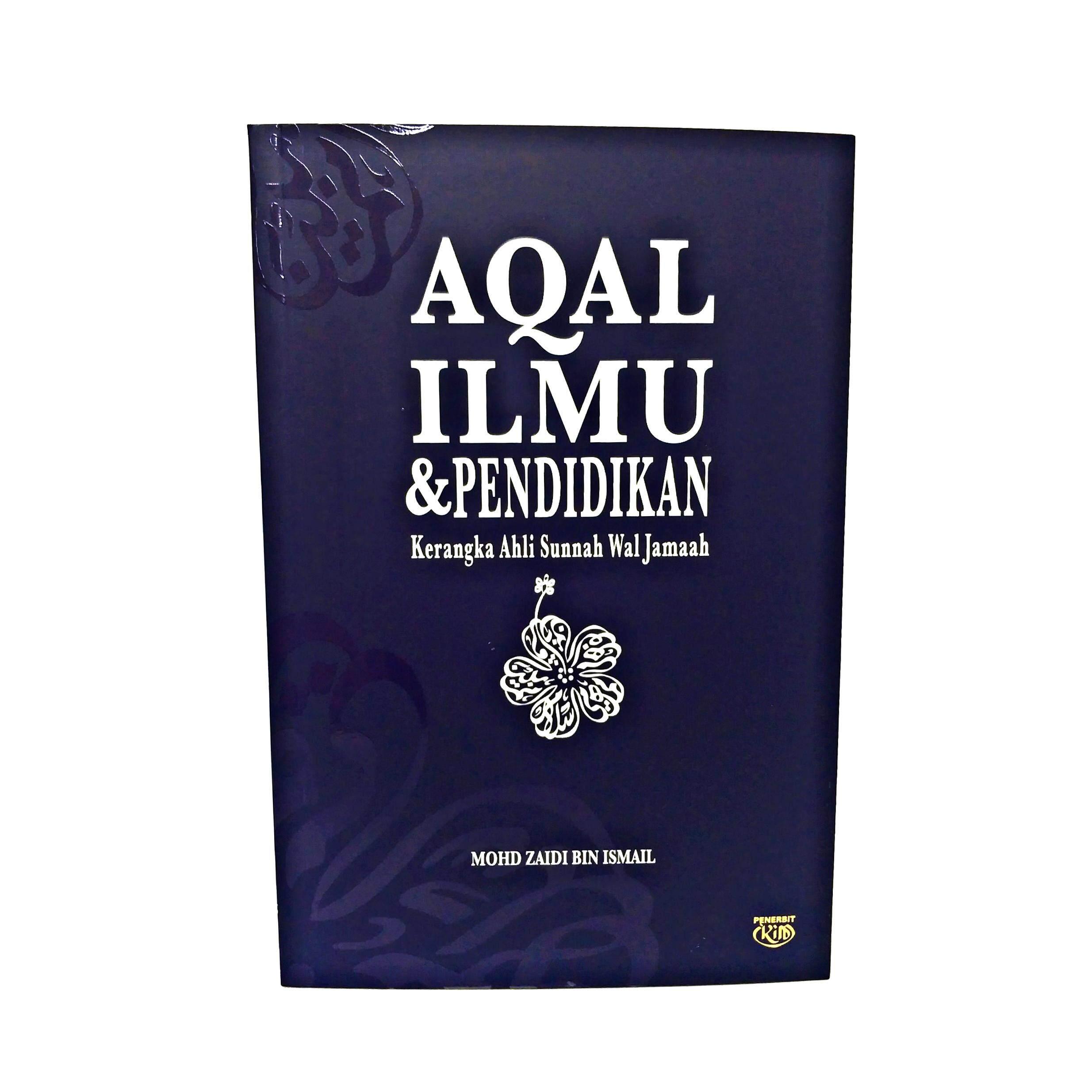 Aqal, Ilmu & Pendidikan - Kerangka Ahli Sunnah Wal Jamaah, Mohd Zaidi Ismail oleh IKIM