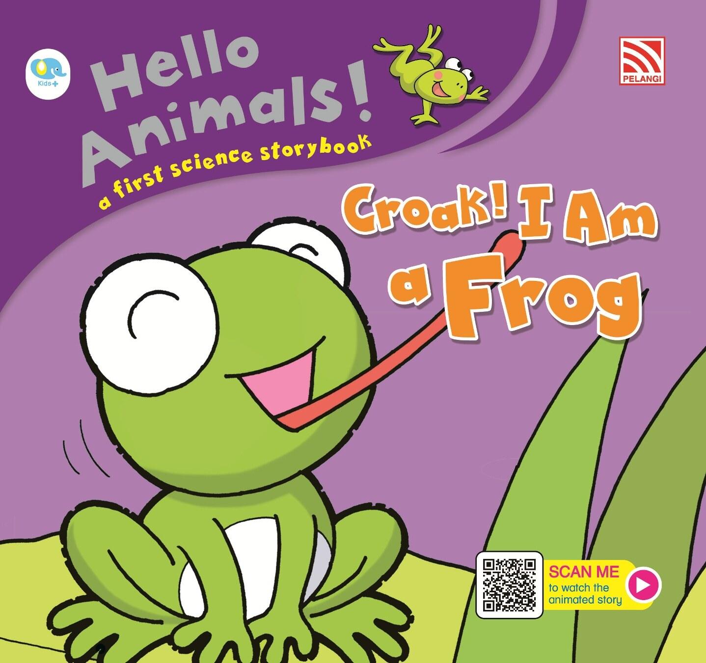 Pelangibooks Hello Animal - Croak! I am a Frog