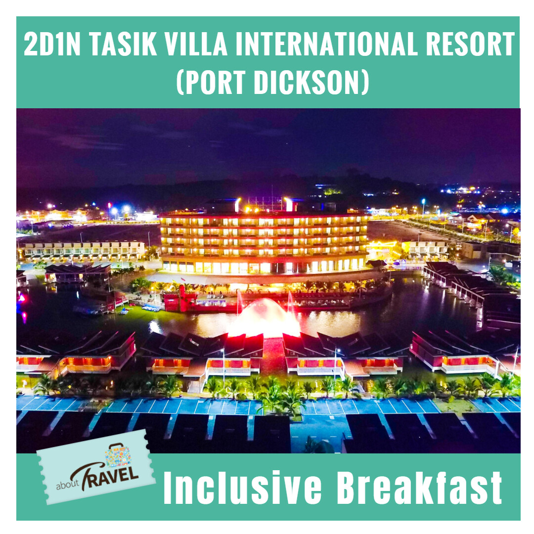 [Hotel Stay/Package] 2D1N Tasik Villa FREE Breakfast (Port Dickson)