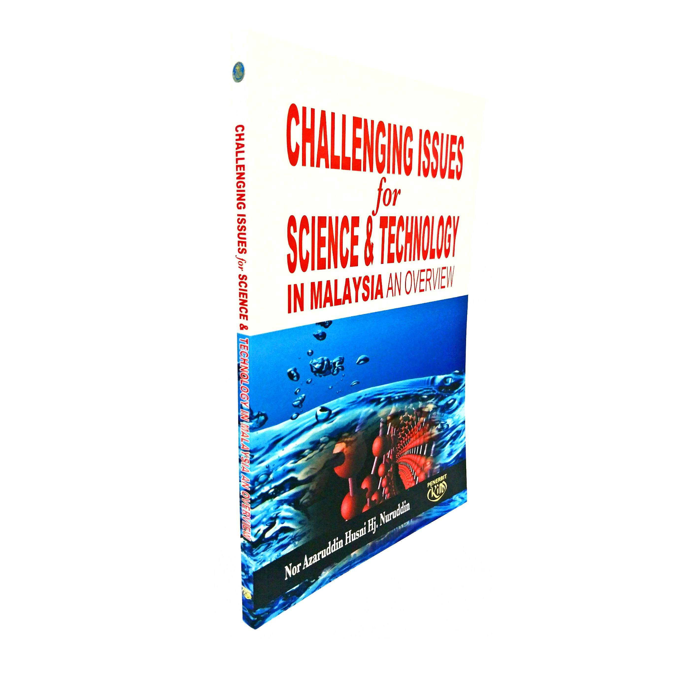 Challenging Issues for Science & Technology In Malaysia An Overview, Nor Azaruddin Husni Hj Nurudin oleh IKIM