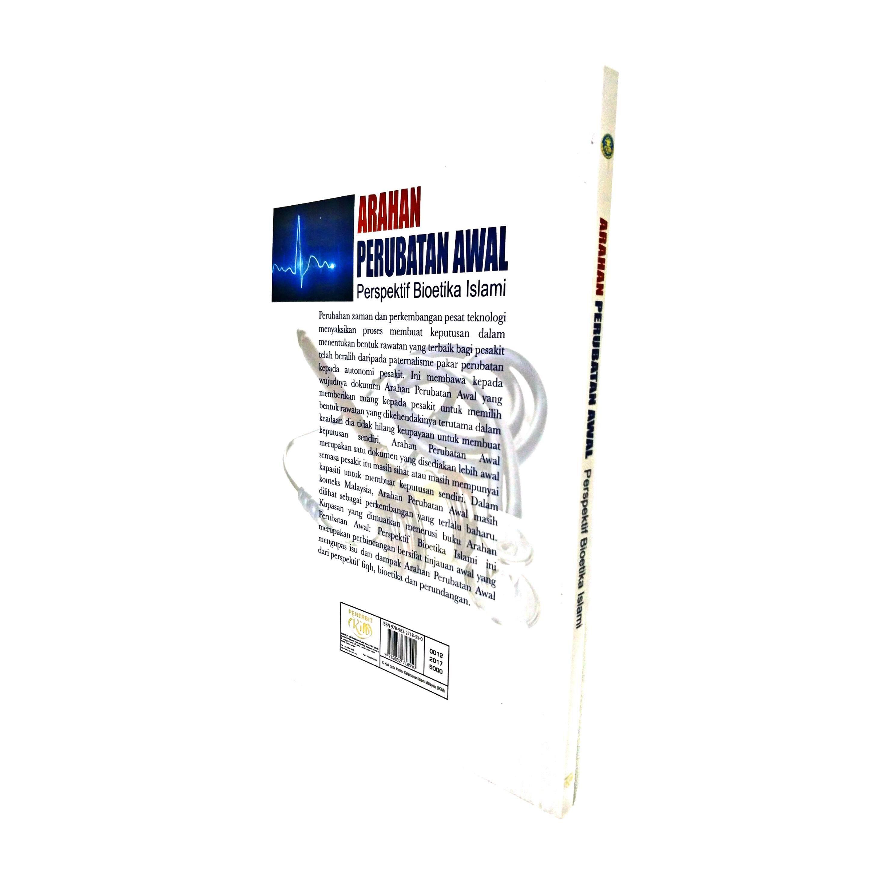 Arahan Perubatan Awal: Perspektif Bioetika Islami, Penyunting: Shaikh Mohd. Saifuddeen Bin Shaikh Mohd. Salleh/Mohammad Mustaqim Malek oleh IKIM