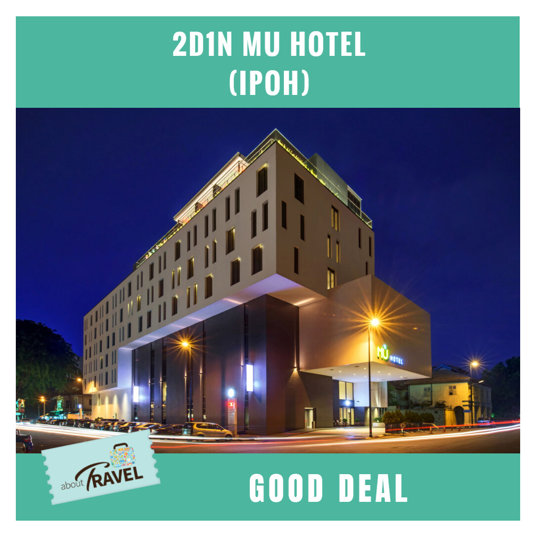 [Hotel Stay/Package] 2D1N MU Hotel (Ipoh)